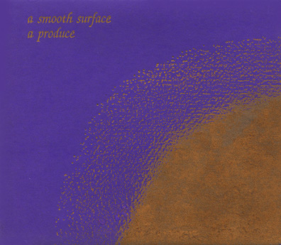 A Produce | A Smooth Surface (special edition reissue)