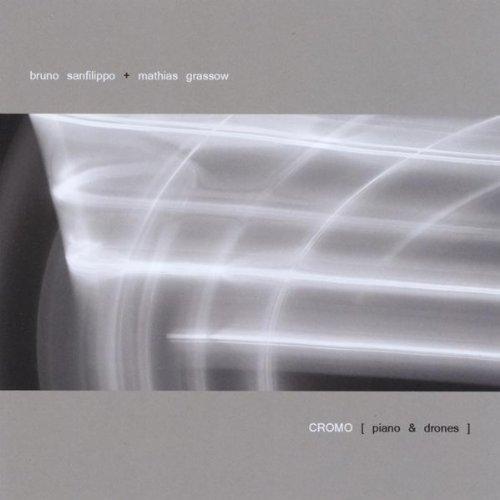 Bruno Sanfilippo + Mathias Grassow - CROMO [Piano & Drones]