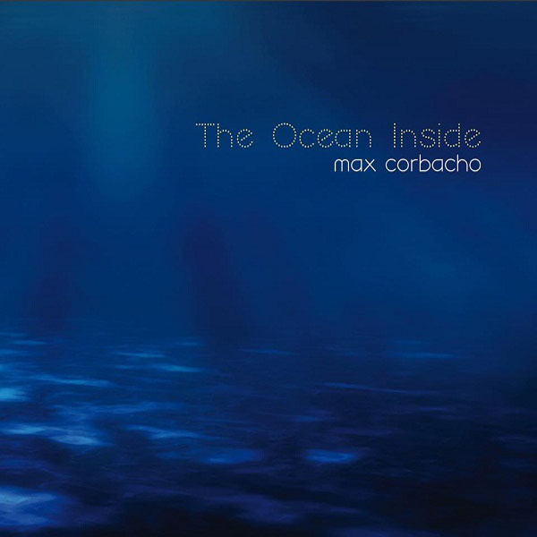 Max Corbacho - The Ocean Inside (2CD)
