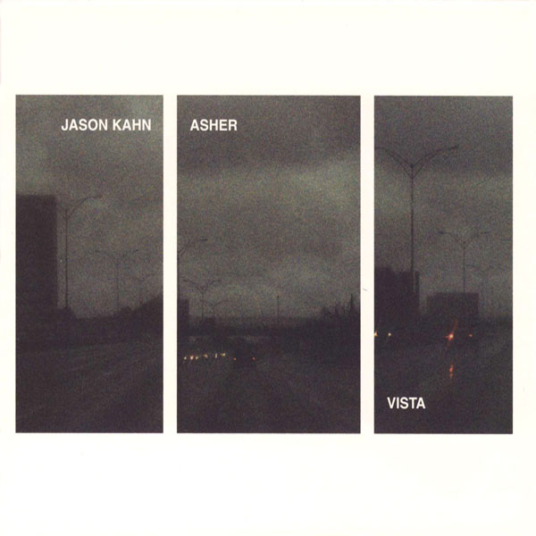 Jason Kahn & Asher - Vista