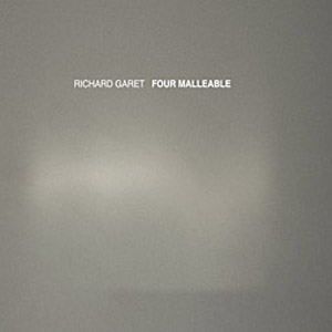 Richard Garet - Four Malleable (2CD)