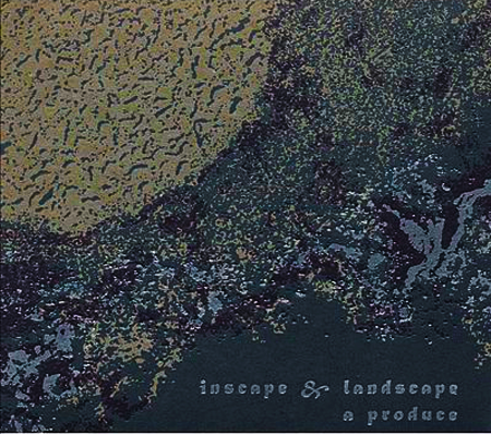 A Produce - Inscape and Landscape