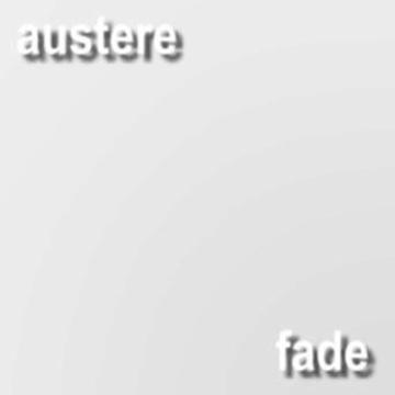 Austere - Fade