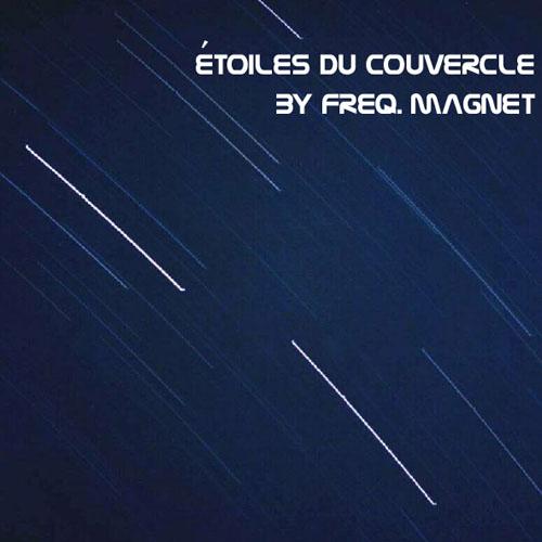 Freq. Magnet - Etoiles du Couvercle