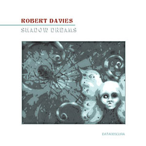 Robert Davies - Shadow Dreams (2CD)