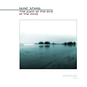 Nunc Stans - The Palm at the End of the Mind