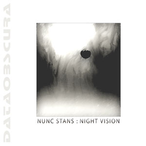 Nunc Stans - Night Vision