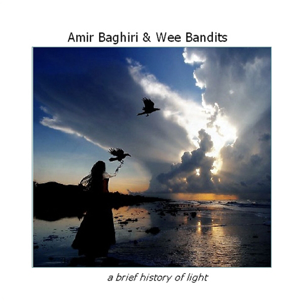 Amir Baghiri & Wee Bandits - A Brief History of Light (ltd cdr)