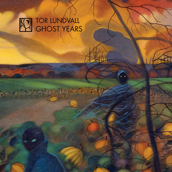 Tor Lundvall - Ghost Years