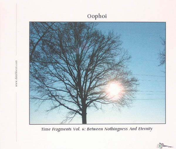 Oophoi - Time Fragments Vol. 6: Between Nothingness and Eternity (2011 Remaster)