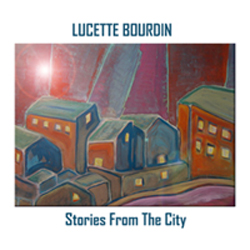 Lucette Bourdin - Stories From the City