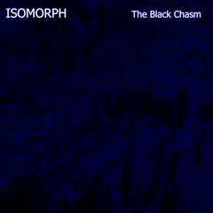 Isomorph - The Black Chasm