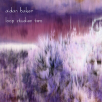 Aidan Baker - Loop Studies 2