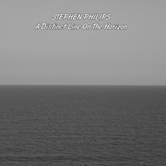 Stephen Philips - A Distinct Line on the Horizon