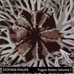 Stephen Philips - Fugue States Volume 1