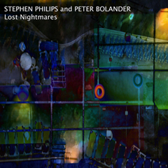 Stephen Philips and Peter Bolander - Lost Nightmares
