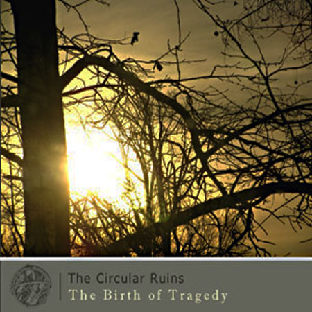 The Circular Ruins - The Birth of Tragedy