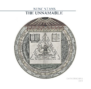 Nunc Stans - The Unnamable