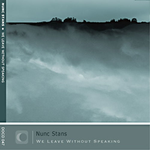 Nunc Stans - We Leave Without Speaking