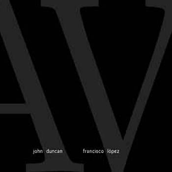 John Duncan & Francesco Lopez - NAV (2CD)
