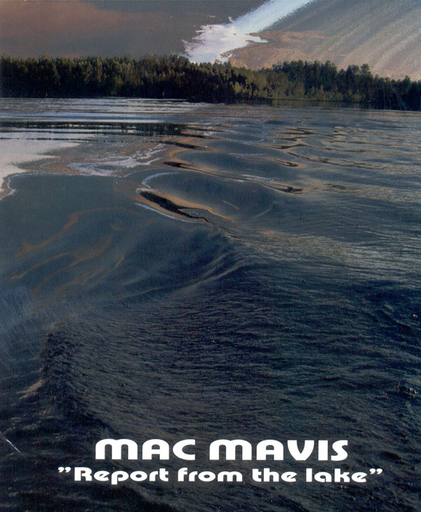 Mac Mavis - Report from the Lake