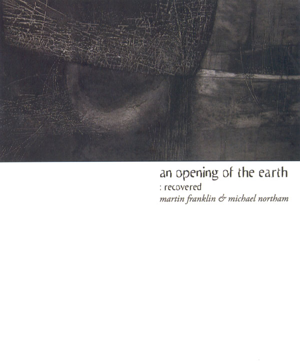Martin Franklin & Michael Northam - An Opening of the Earth