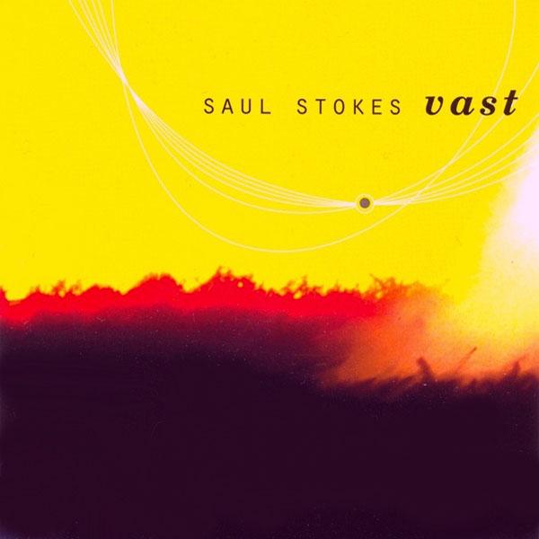 Saul Stokes - Vast