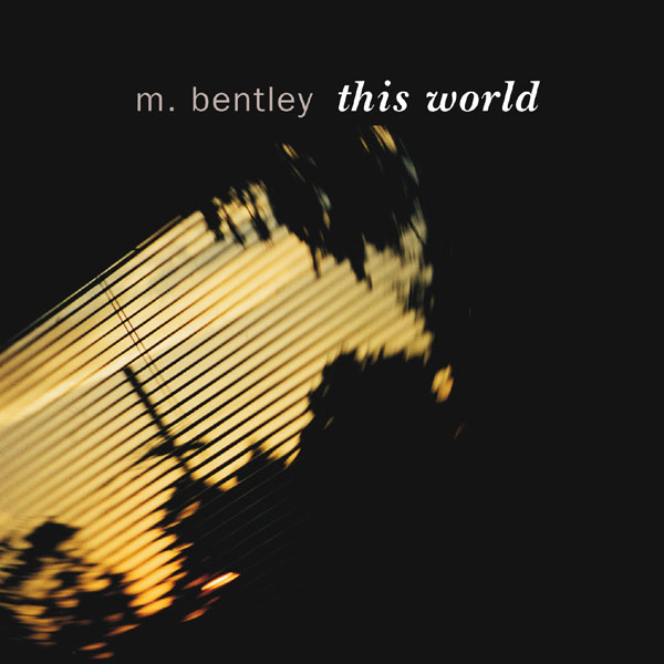M. Bentley - This World