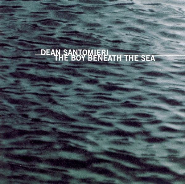 Dean Santomieri - The Boy Beneath the Sea
