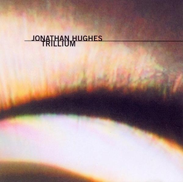 Jonathan Hughes - Trillium