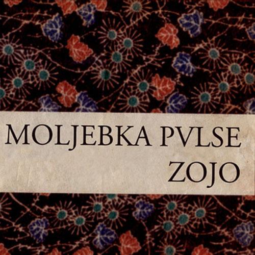 Moljebka Pvlse - Zojo