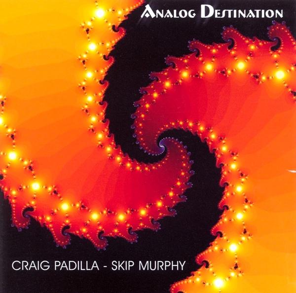 Craig Padilla & Skip Murphy - Analog Destination