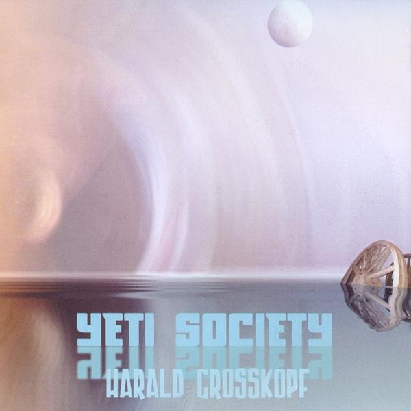 Harald Grosskopf - Yeti Society