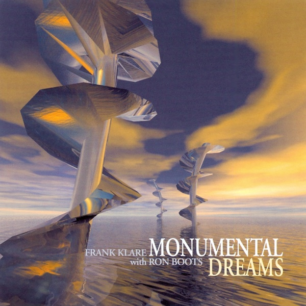 Frank Klare with Ron Boots - Monumental Dreams