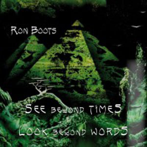 Ron Boots - See Beyond Times - Look Beyond Words