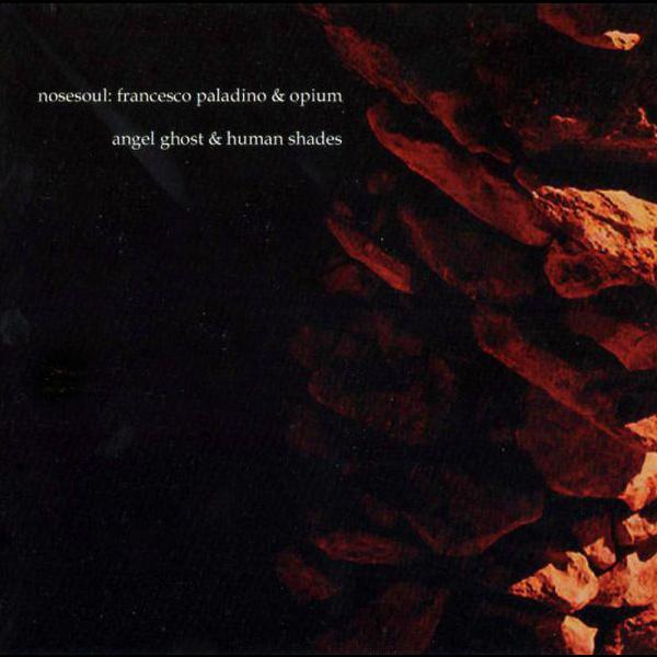 Nosesoul: Francesco Paladino & Opium - Angel Ghost & Human Shades