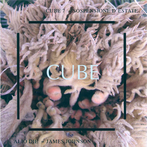 Alio Die & James Johnson - Cube 7, Sospensione D'Estate