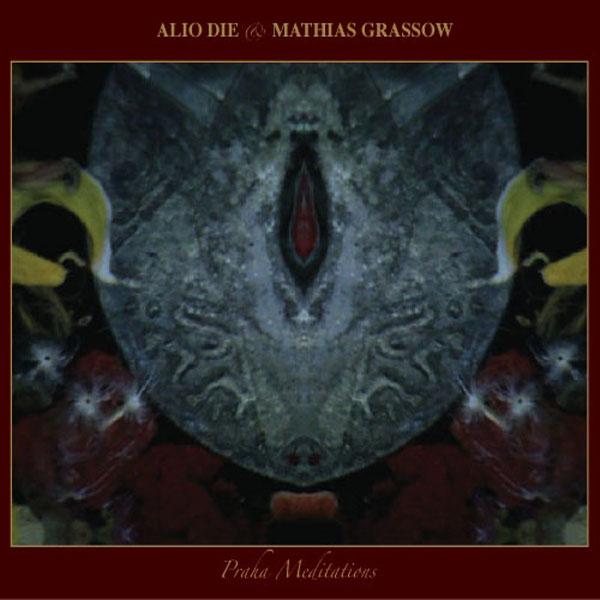 Alio Die & Mathias Grassow - Praha Meditations
