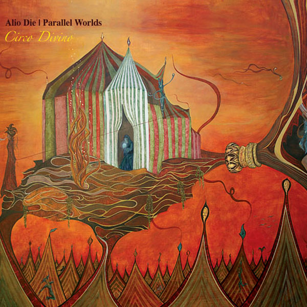 Alio Die & Parallel Worlds - Circo Divino
