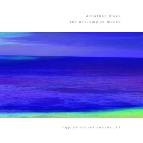 Jonathan Block - The Anatomy of Waves (ltd cdr)