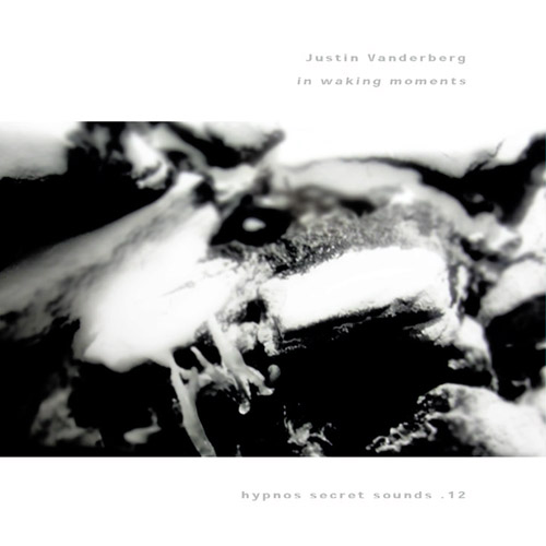 Justin Vanderberg - In Waking Moments (ltd. cdr)