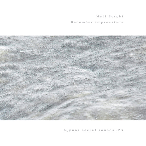 Matt Borghi - December Impressions (ltd cdr)