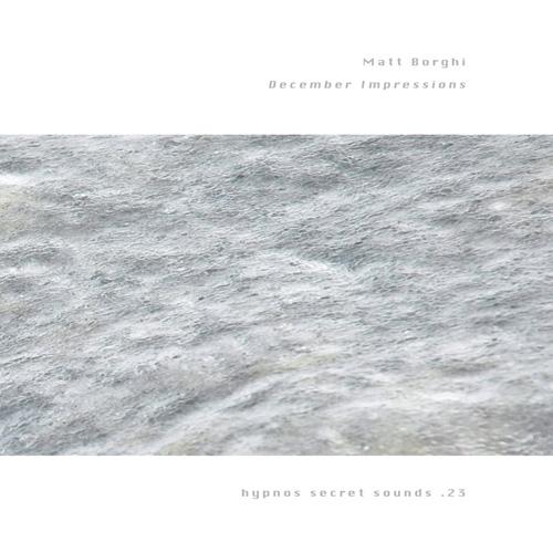 Matt Borghi - December Impressions