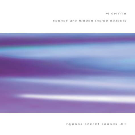 M. Griffin - Sounds are Hidden Inside Objects (ltd. cdr)