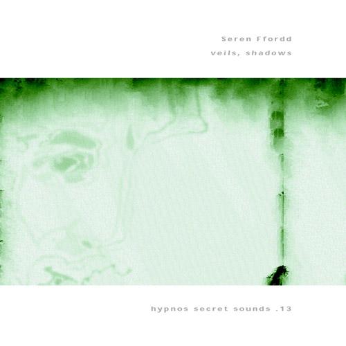 Seren Ffordd - Veils, Shadows (ltd. cdr)