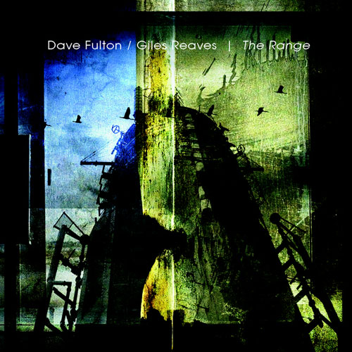 Dave Fulton & Giles Reaves - The Range