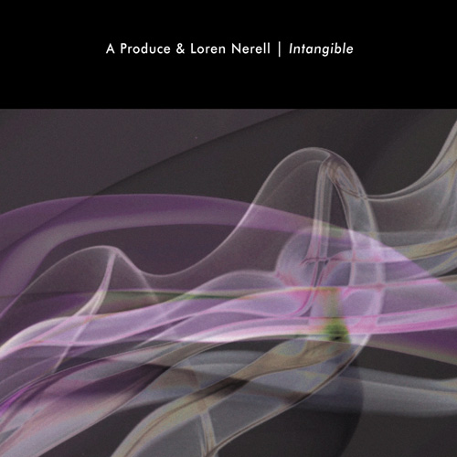 A Produce & Loren Nerell - Intangible