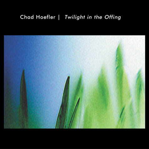 Chad Hoefler - Twilight in the Offing