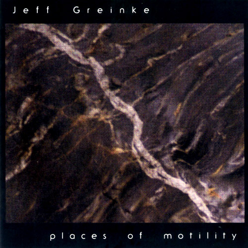 Jeff Greinke - Places of Motility