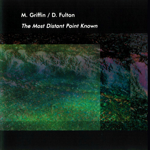 M Griffin/D Fulton - The Most Distant Point Known